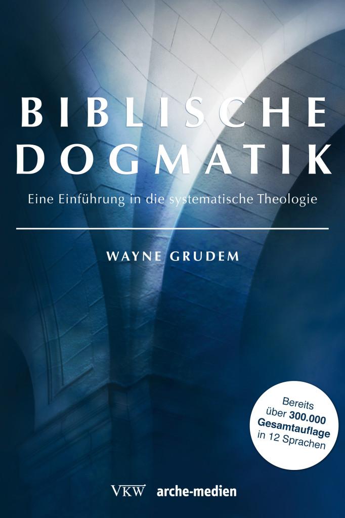 Biblische Dogmatik - Grudem