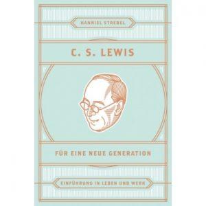 C. S. Lewis für eine neue Generation